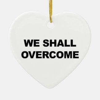 WE SHALL OVERCOME CERAMIC HEART ORNAMENT