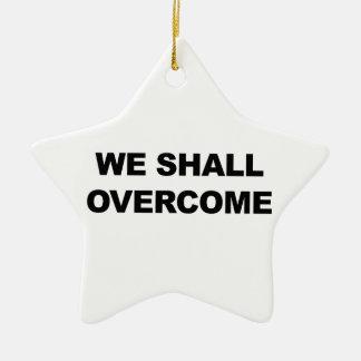 WE SHALL OVERCOME CERAMIC STAR ORNAMENT