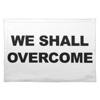 WE SHALL OVERCOME PLACEMAT