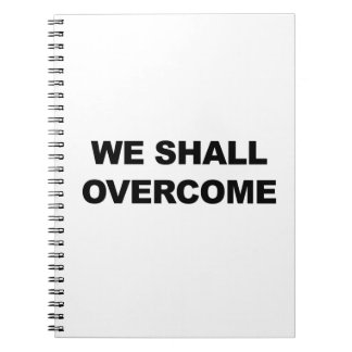 WE SHALL OVERCOME SPIRAL NOTEBOOK