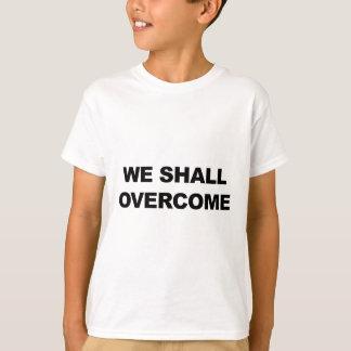 WE SHALL OVERCOME T-Shirt