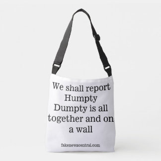 We shall report Humpty Dumpty is all together Tote