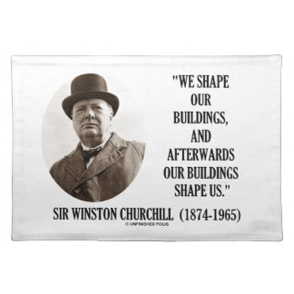 We Shape Buildings Afterwards Buildings Churchill Placemat