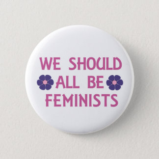 We Should All Be Feminists 2 Inch Round Button