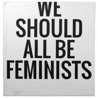 WE SHOULD ALL BE FEMINISTS NAPKIN