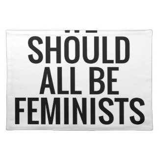 WE SHOULD ALL BE FEMINISTS PLACE MAT