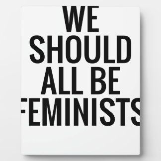 WE SHOULD ALL BE FEMINISTS PLAQUE