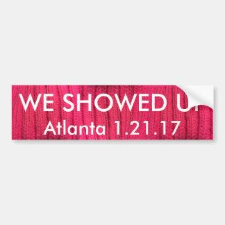 We Showed Up Atlanta Bumper Sticker