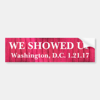 We Showed Up Washington, D.C. Bumper Sticker