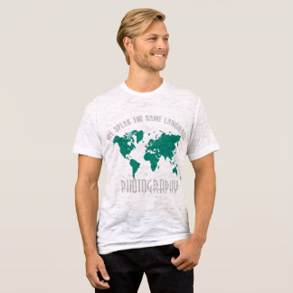 We speak the same language PHOTOGRAPHY T-Shirt