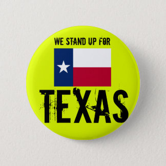 We stand up fpr texas 2 inch round button