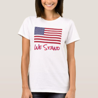 We Stand With The American Flag T-Shirt