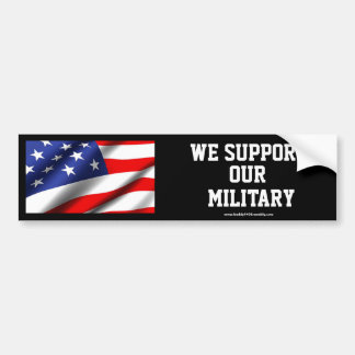 WE SUPPORT OUR MILITARY (black) Bumper Sticker