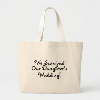 We Survived Our Daughters Wedding Jumbo Tote Bag