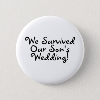We Survived Our Sons Wedding (Black) 2 Inch Round Button