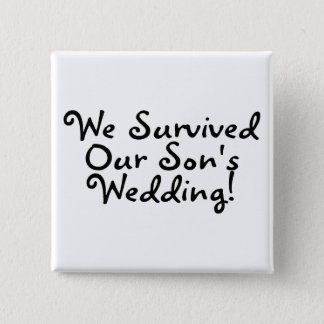 We Survived Our Sons Wedding (Black) 2 Inch Square Button