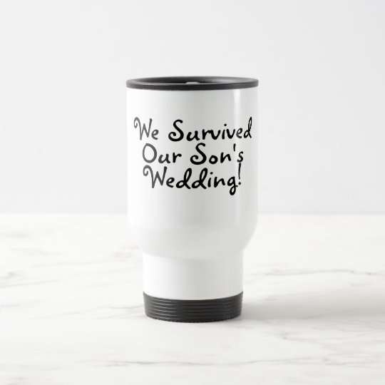 We Survived Our Sons Wedding Travel Mug