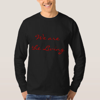 We the Living T-Shirt