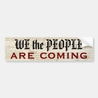 We the People Are Coming Bumper Sticker
