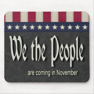 We the People Are Coming In November Mouse Pad