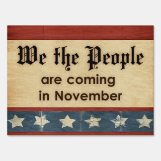 We the People Are Coming In November Political Sign