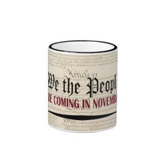 We the People Are Coming in November Ringer Mug