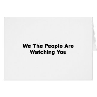 We The People Are Watching You Card