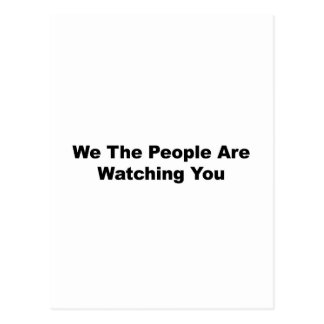 We The People Are Watching You Postcard
