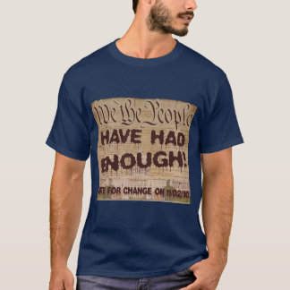 We The People Have Had Enough T-Shirt