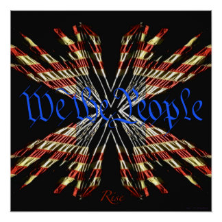 We the People - Rise Perfect Poster