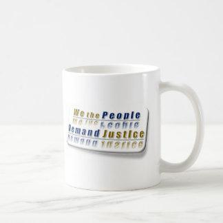~ We The People,,* Simply Demand Justice* Coffee Mug
