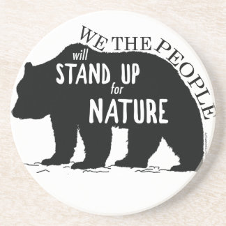 We the people stand up for nature - bear coaster