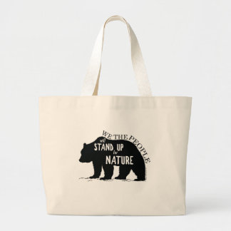 We the people stand up for nature - bear large tote bag
