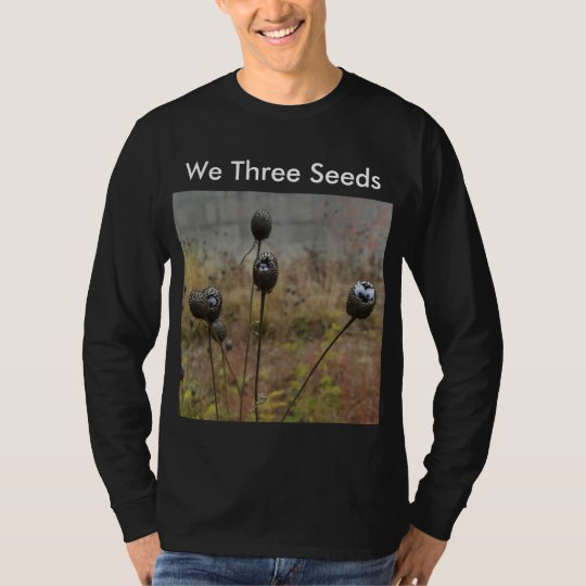We Three Seeds T-Shirt