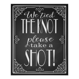"""We tied the knot please take a shot wedding sign Poster"