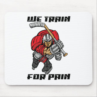 WE TRAIN FOR PAIN MOUSE PAD