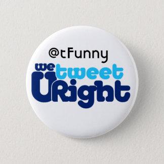 We Tweet U Right butn ADD UR BIZ 2 Inch Round Button