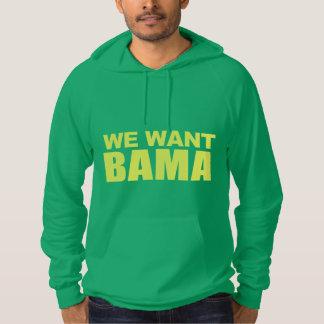 We Want Bama Hoodie