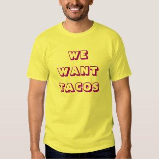 WE WANT TACOS T-Shirt
