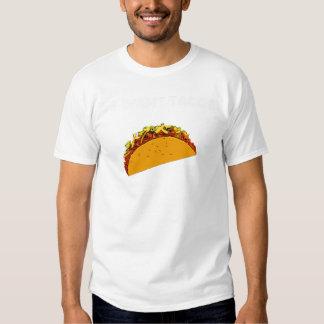 We Want Tacos! Tee Shirt