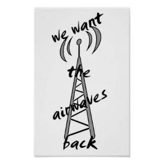 """we want the airwaves back"" poster"