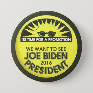 We want to see Joe Biden President in 2016 3 Inch Round Button