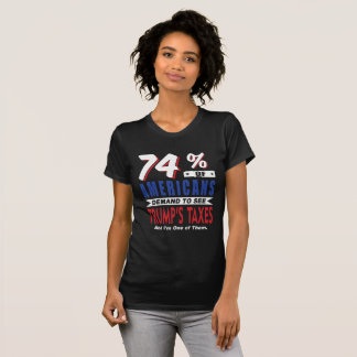 We Want Trumps Taxes T-Shirt