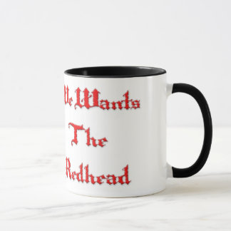 We Wants the Redhead mug