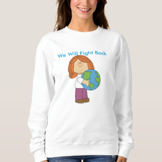 We Will Fight Back Sweatshirt