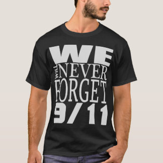 We Will Never Forget 9/11 T-Shirt