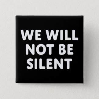 We Will Not Be Silent 2 Inch Square Button