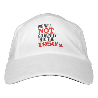 We will not go gently into the 1950's - hat