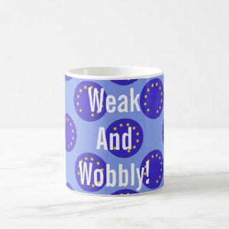 """""""Weak and Wobbly!"""" Brexit Mug"""