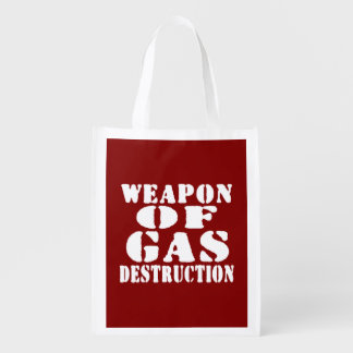 Weapon Of Gas Destruction Reusable Grocery Bags